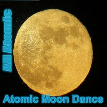 All Atomic - Atomic Moon Dance