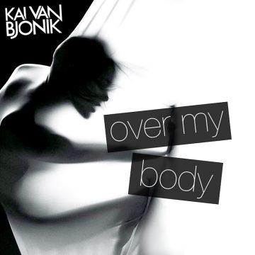 Kai van Bjonik - over my body