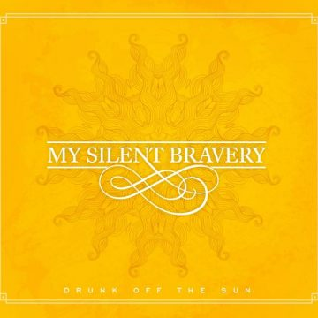 My Silent Bravery - Drunk Off The Sun