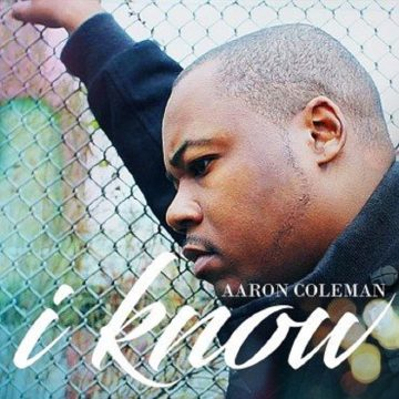 Aaron Coleman I Know