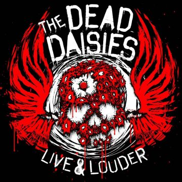 The Dead Daisies - Make Some Noise – Live & Louder