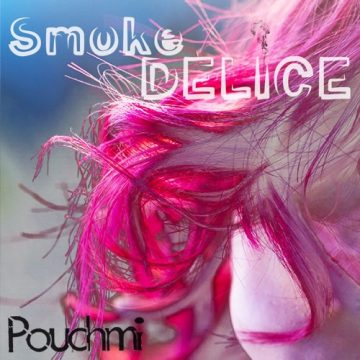 Pouchmi - Smoke delice