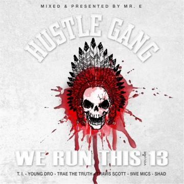Hustle Gang - We Run This Vol. 13 (Mixed by Mr. E)