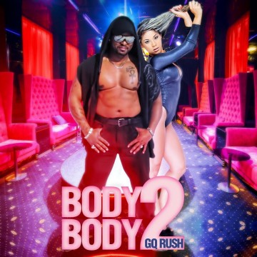 GQ Rush - Body 2 Body
