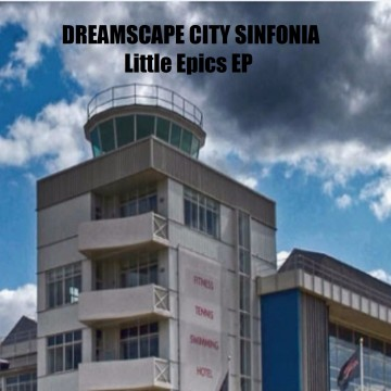 Dreamscape City Sinfonia - Antarctica (from Little Epics EP)