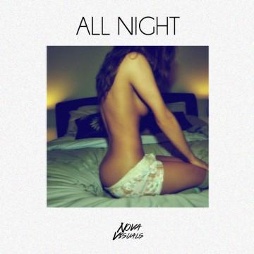 Nova Visuals - All Night (Prod. By. RETRO1)