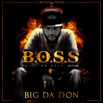Big Da Don - B.O.S.S (Built On Self Sacrifice)