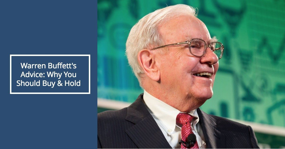Buy Here Pay Here Omaha >> Warren Buffett's Advice: Why You Should Buy and Hold