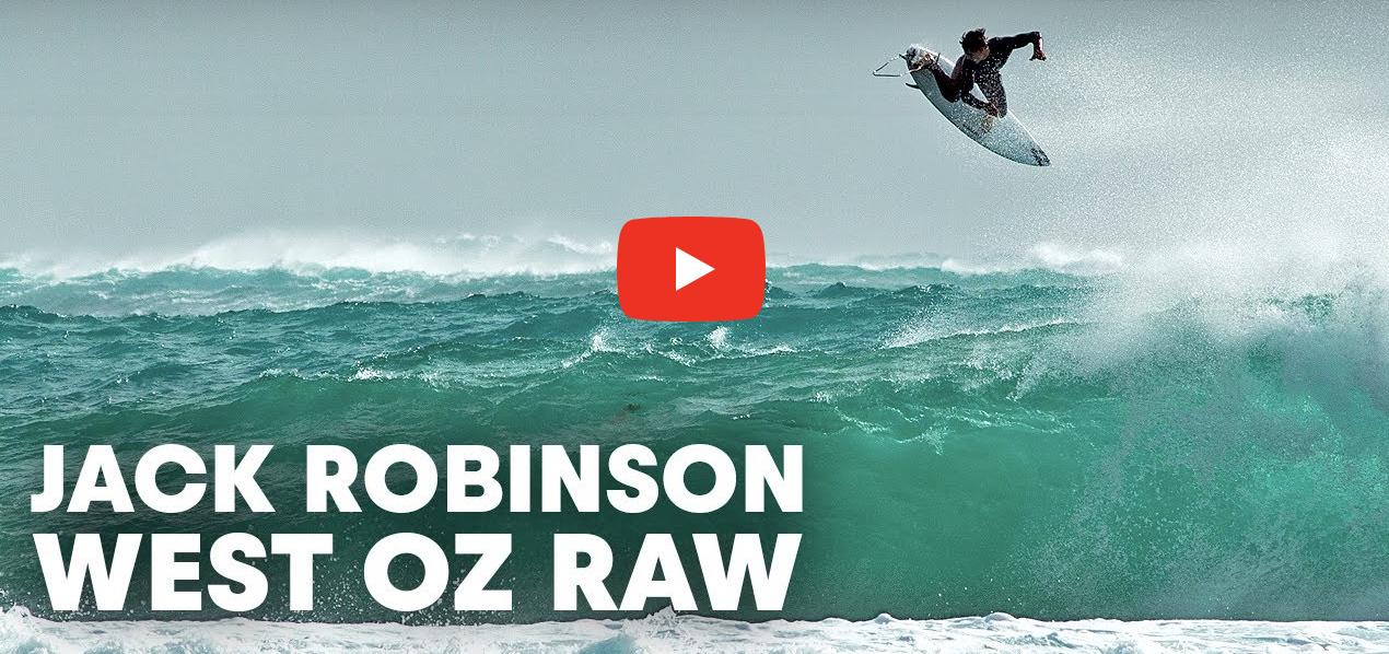 VIDEO) Jack Robinson's Super Sessions In West Oz | RAW - Santa Cruz