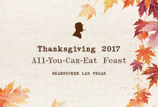 Thanksgiving in Las Vegas 2017 - Searsucker