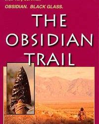 The Obsidian Trail: a glimpse into the 12,000-year history of the Owens Valley.