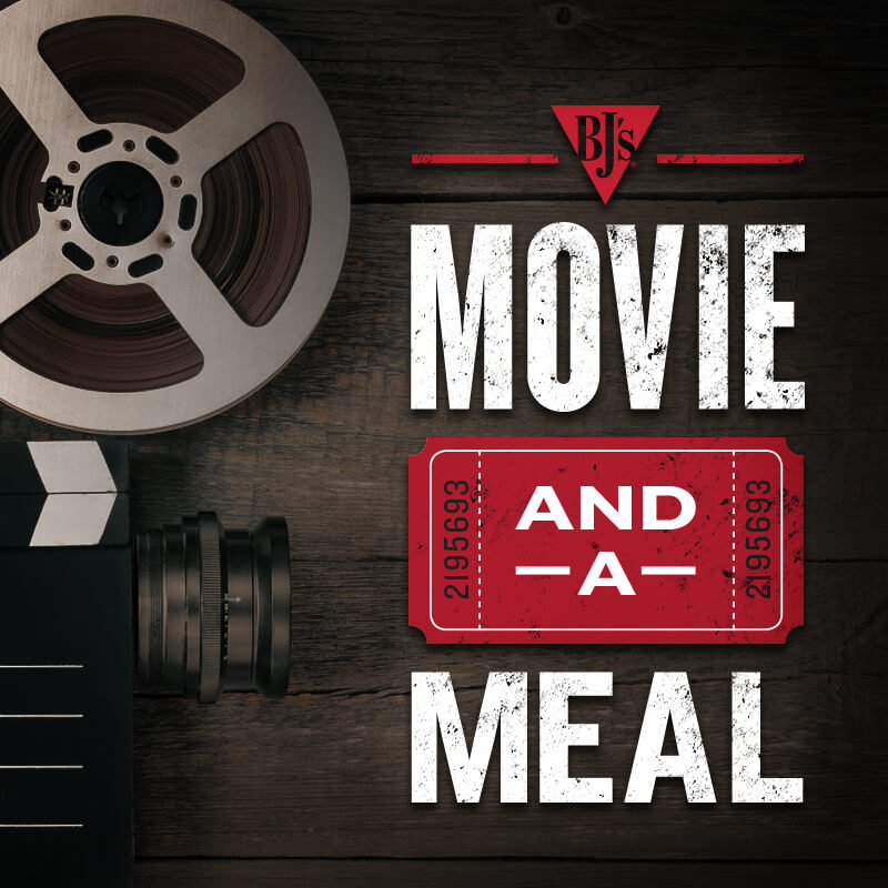 Movie and a Meal - BJ's Restaurant & Brewhouse