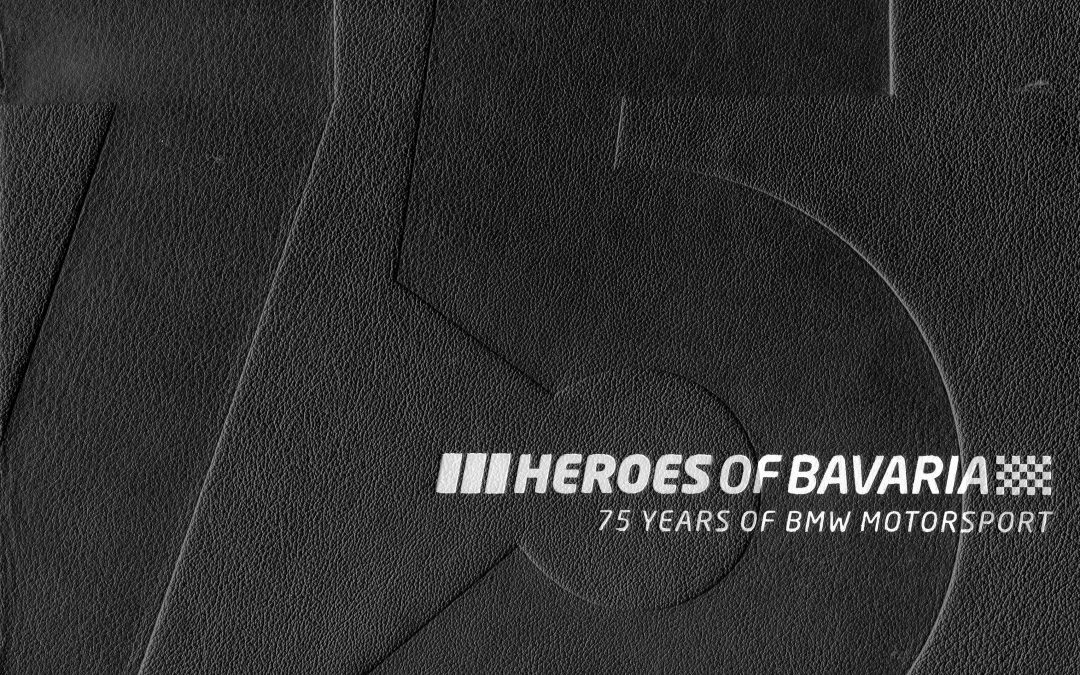 Book Review: Heroes of Bavaria, 75 Years of BMW Motorsports