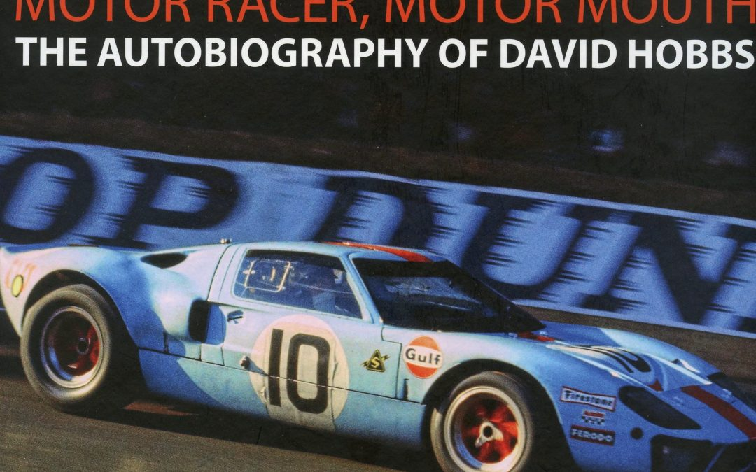 Hobbo — Motor Racer, Motor Mouth ~ The Autobiography of David Hobbs