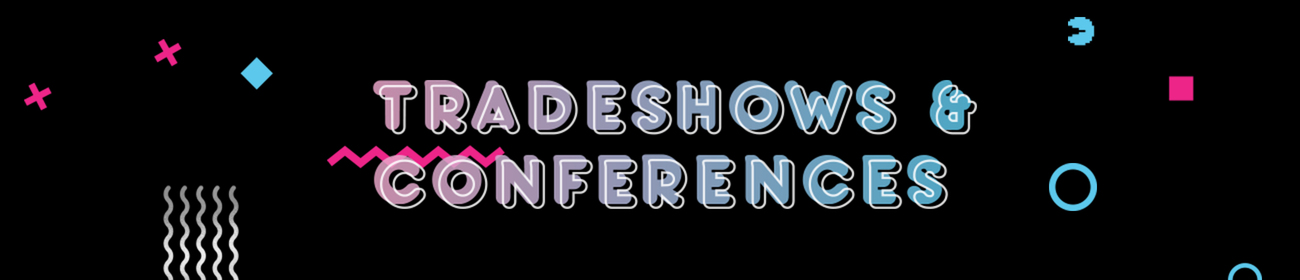 Tradeshows and Conferences 2018