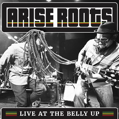 Arise Roots - Live at the Belly Up show cover thumbnail