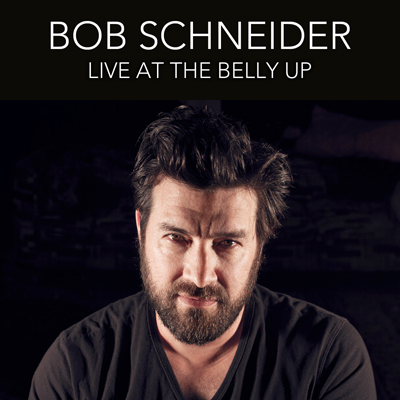 Bob Schneider - Live at the Belly Up show cover thumbnail