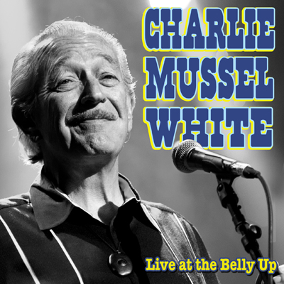 Charlie Musselwhite - Live at the Belly Up show cover thumbnail