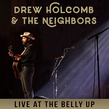 Drew Holcomb and the Neighbors - Live at the Belly Up show cover thumbnail
