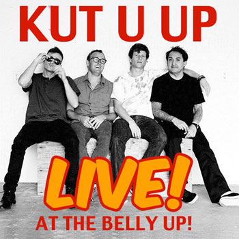 Kut U Up - Live at the Belly Up show cover thumbnail