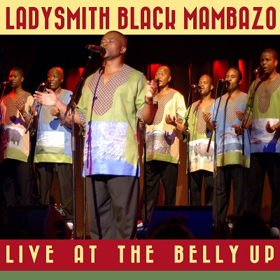 Ladysmith Black Mambazo - Live at the Belly Up show cover thumbnail