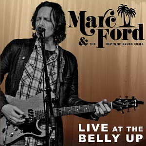 Marc Ford & The Neptune Blues Club - Live at the Belly Up show cover thumbnail