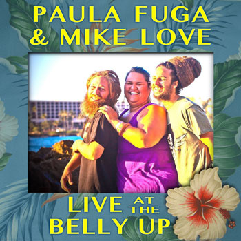 Paula Fuga + Mike Love - Live at the Belly Up show cover thumbnail