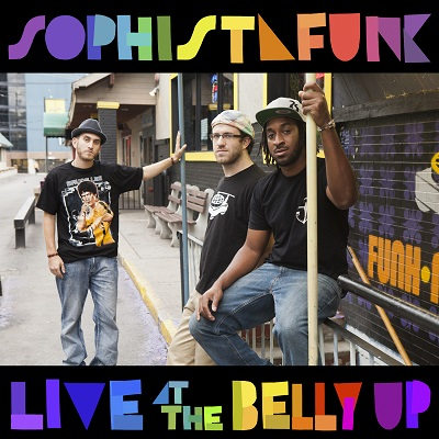 Sophistafunk - Live at the Belly Up show cover thumbnail