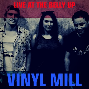 Vinyl Mill - Live at the Belly Up show cover thumbnail
