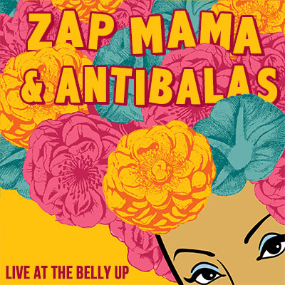 Zap Mama and Antibalas - Live at the Belly Up show cover thumbnail