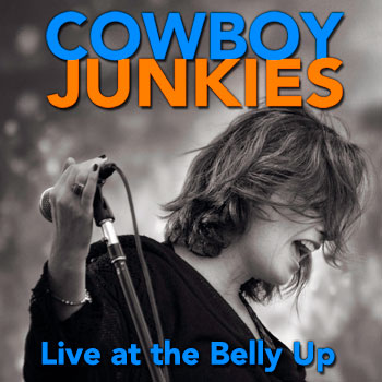 Cowboy Junkies - Live at the Belly Up show cover thumbnail