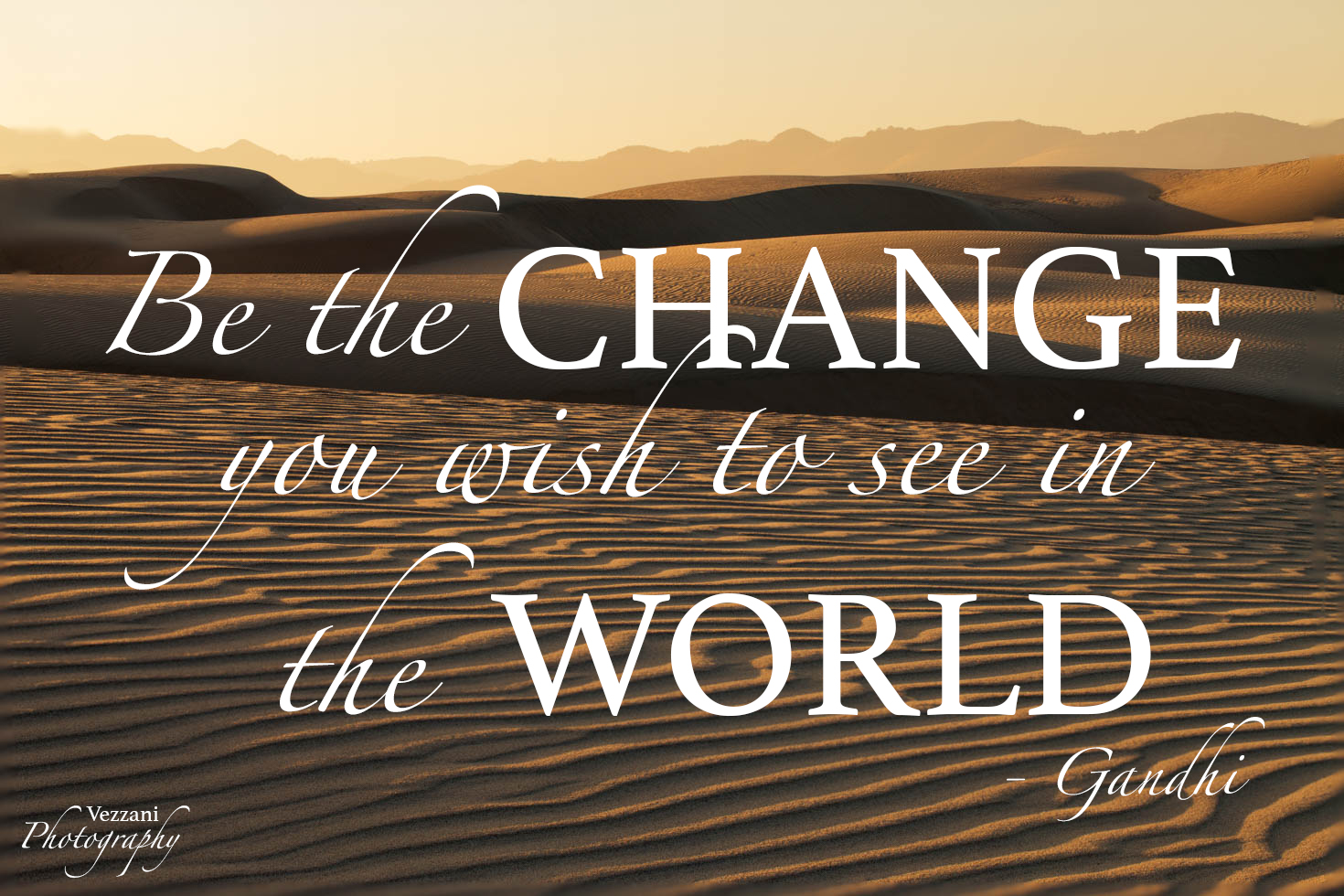 Be the Change you with to see in the World Gandhi Picture Quotes