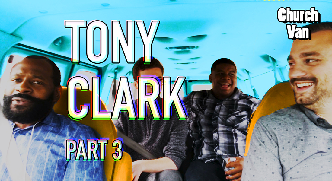 Church Van E06-Tony Clark Part 3