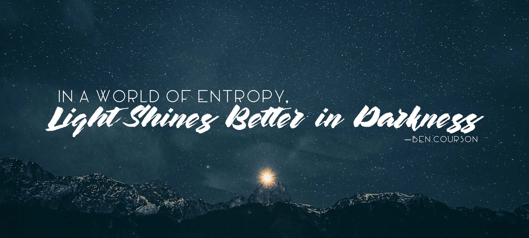 In a World of Entropy, Light Shines Better in Darkness