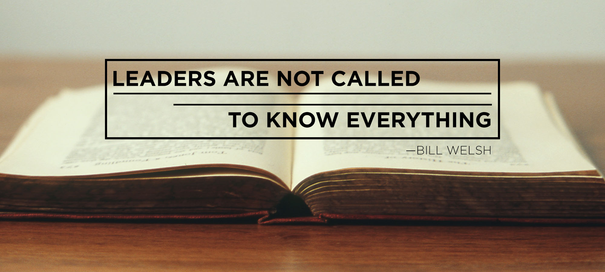 Leaders Are Not Called to Know Everything