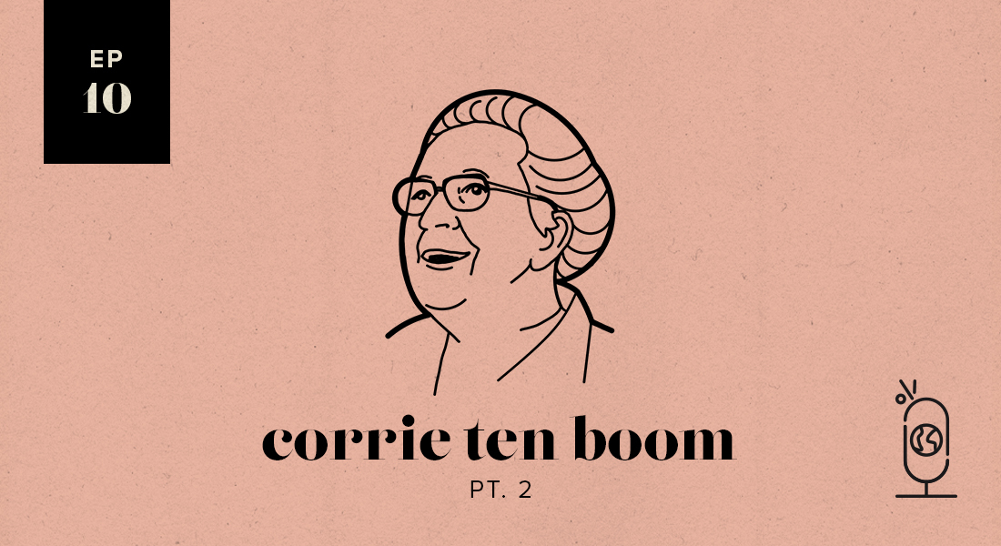 Corrie ten Boom Part 2: Women Worth Knowing