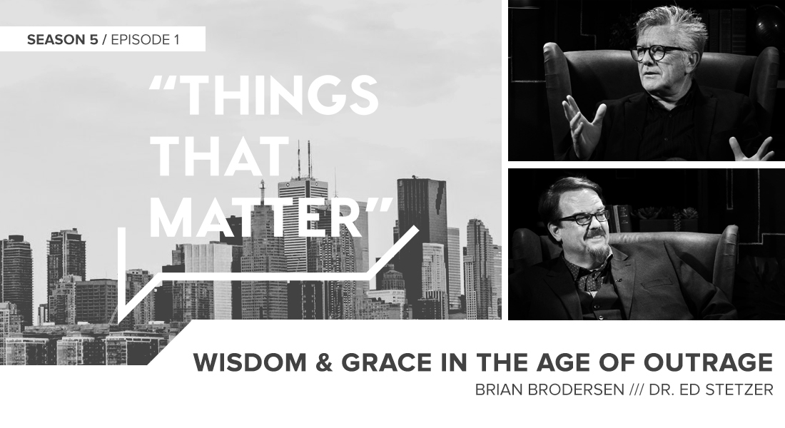 Things That Matter: Wisdom & Grace in the Age of Outrage