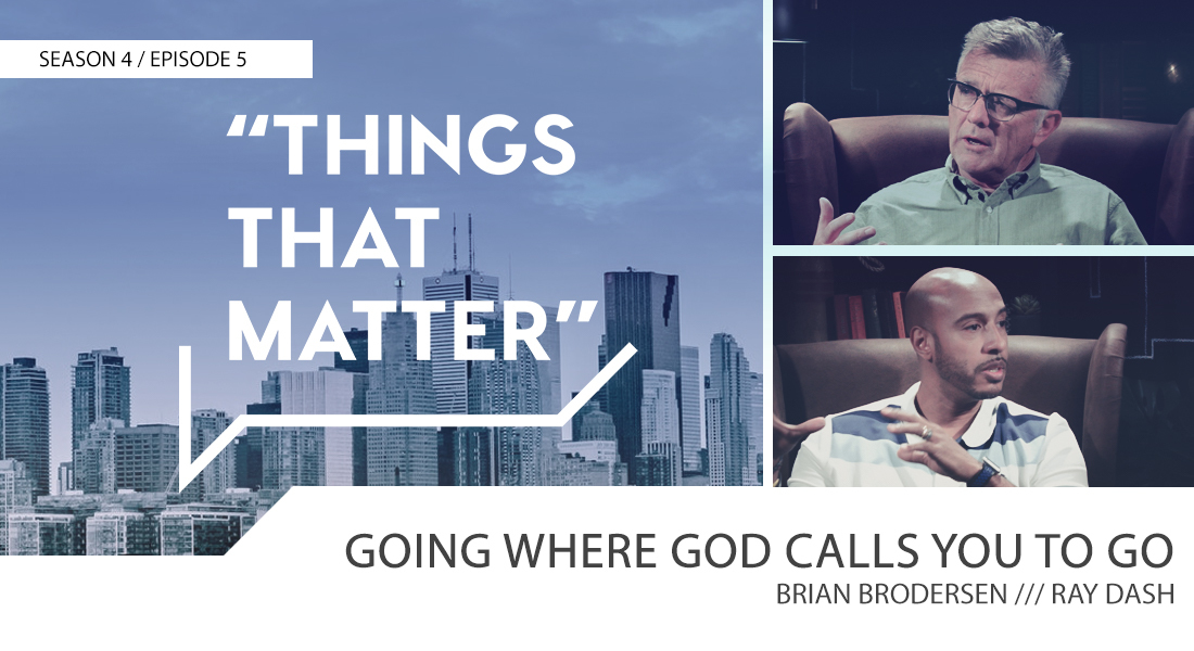 Things That Matter: Going Where God Calls You to Go