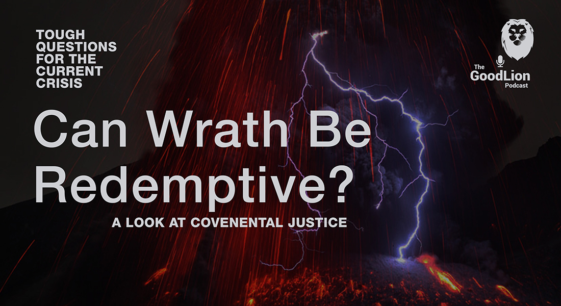 Can Wrath Be Redemptive? | Tough Questions For The Current Crisis Miniseries P3