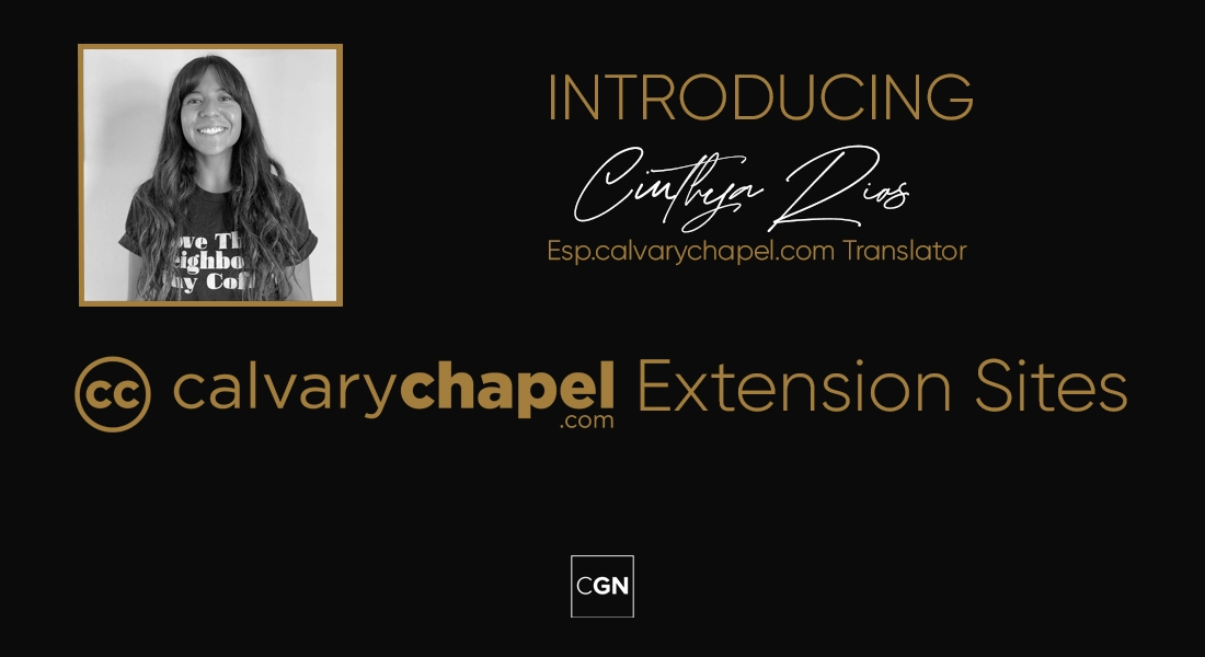 Introducing Cinthya Rios: Esp.calvarychapel.com Translator