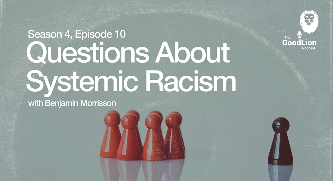 Questions About Systemic Racism, With Benjamin Morrison