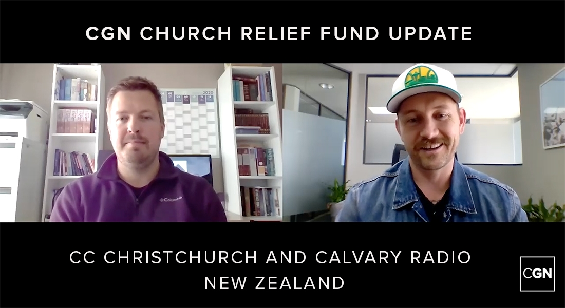 CGN Church Relief Fund Update: CC Christchurch and Calvary Radio in New Zealand