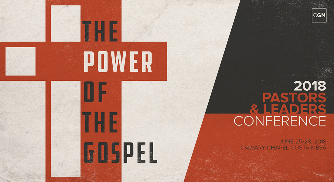 The 2018 Calvary Chapel Pastors & Leaders Conference