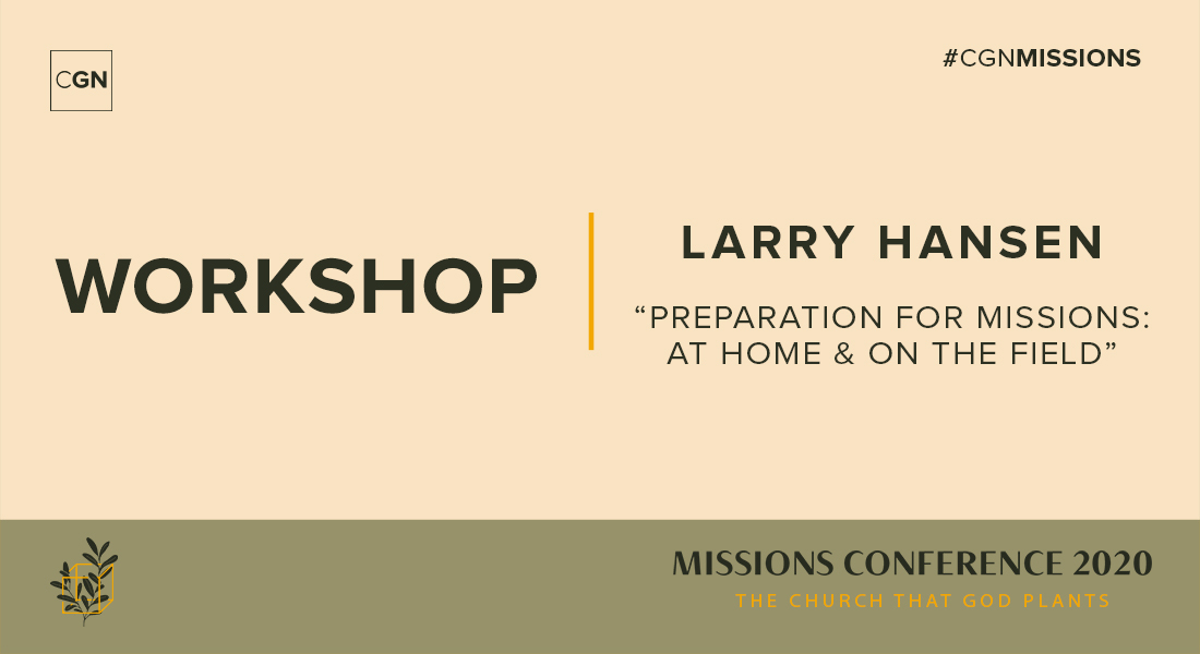 Wednesday Workshop: Preparation for Missions: At Home & on the Field