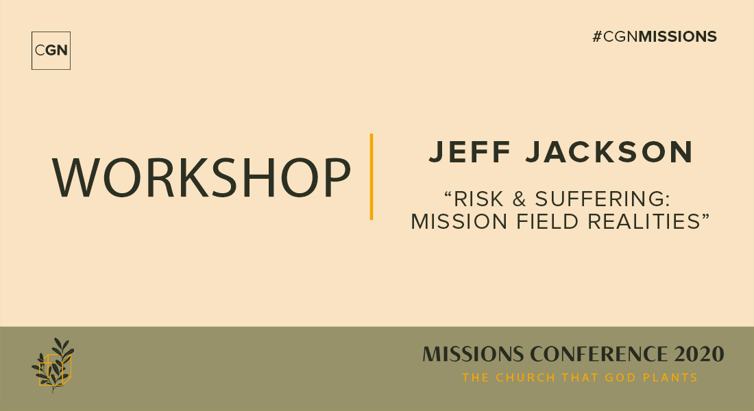 Tuesday Workshop: Risk and Suffering:  Mission Field Realities