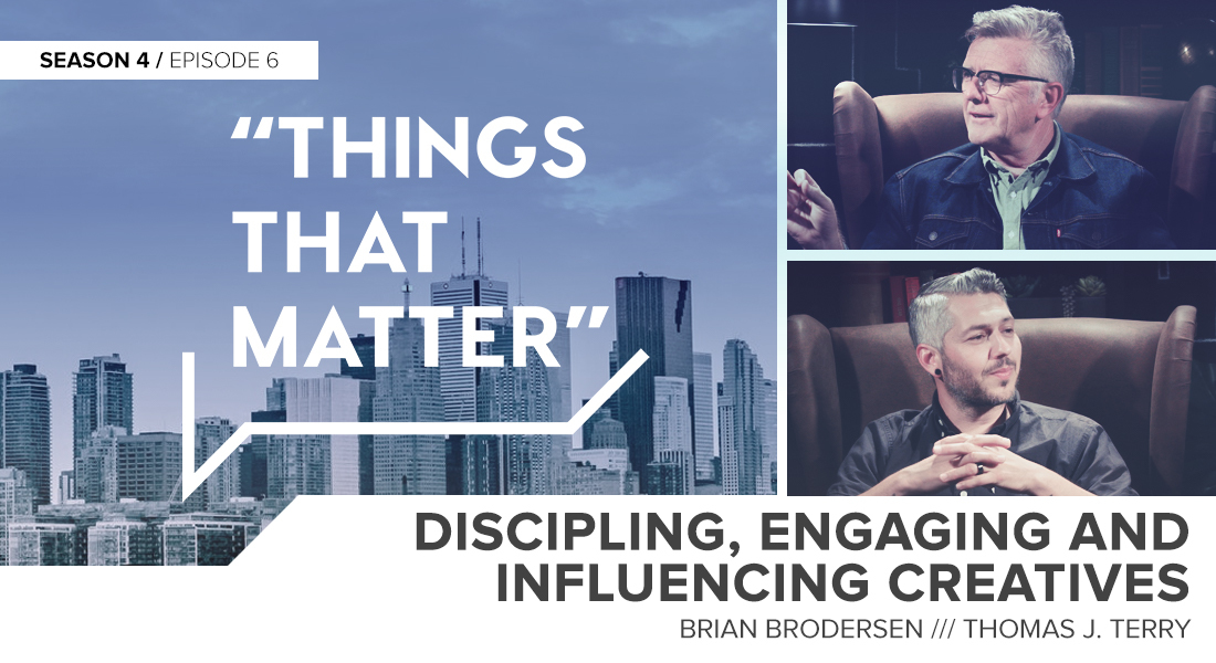 Things That Matter: Discipling, Engaging and Influencing Creatives