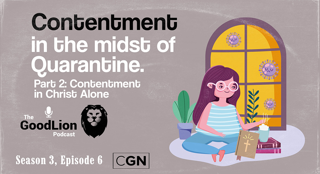 Content In Christ Alone – Contentment In The Midst Of Quarantine (Pt 2)