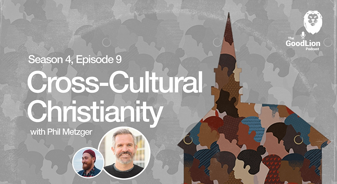Cross-Cultural Christianity with Phil Metzger