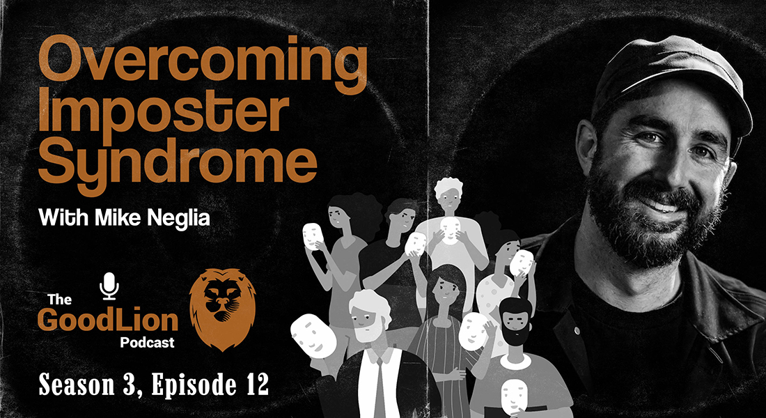 Overcoming Imposter Syndrome – With Mike Neglia