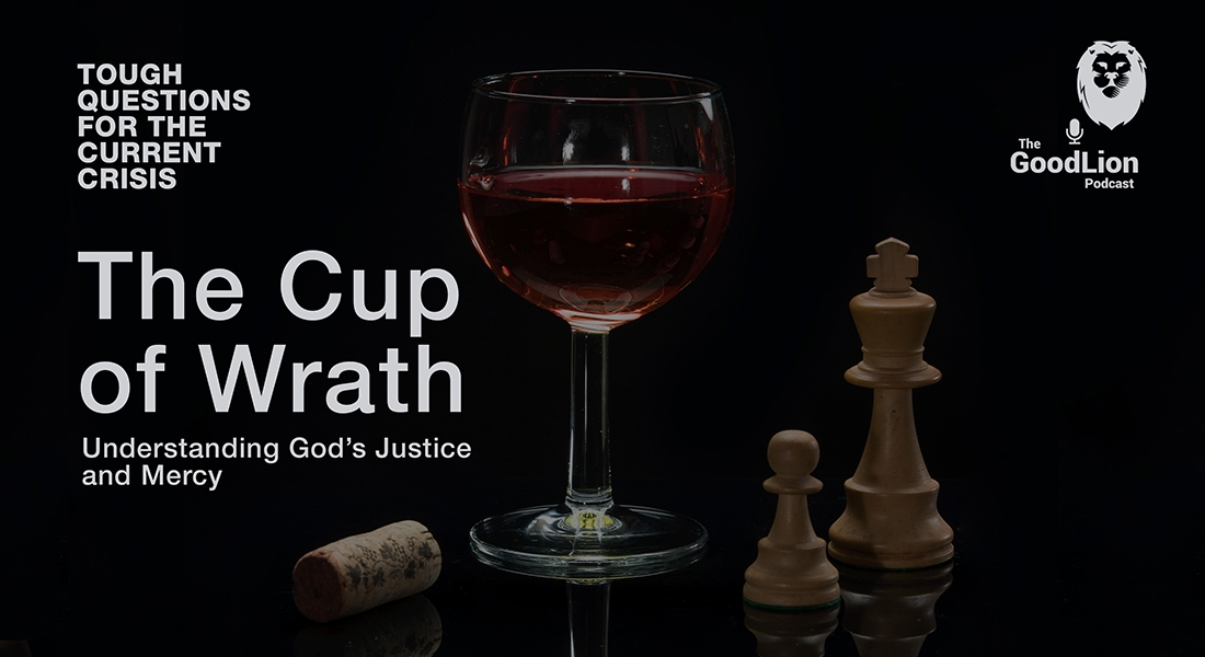 The Cup Of Wrath – Understanding God's Justice And Mercy